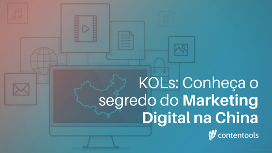 KOLs: Conheça o segredo do Marketing Digital na China