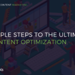 6 Simple Steps To The Ultimate Content Optimization