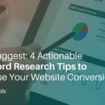 Ubersuggest: 4 Actionable Keyword Research Tips to Increase Your Website Conversion