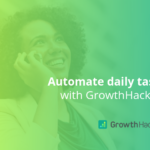Automate daily tasks with GrowthHackers